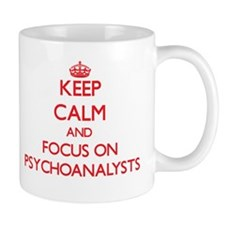 Keep Calm and focus on Psychoanalysts Mugs