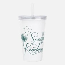 Scatter Kindness Acrylic Double-Wall Tumbler