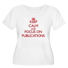 Keep Calm and focus on Publications Plus Size T-Sh