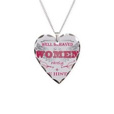 Cute Well behaved women rarely make history Necklace Heart Charm
