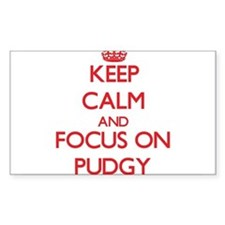 Keep Calm and focus on Pudgy Decal