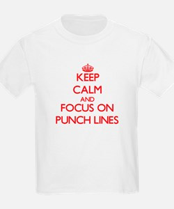 Keep Calm and focus on Punch Lines T-Shirt