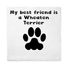 My Best Friend Is A Wheaten Terrier Queen Duvet