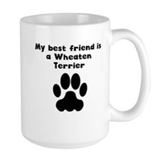 My Best Friend Is A Wheaten Terrier Mugs