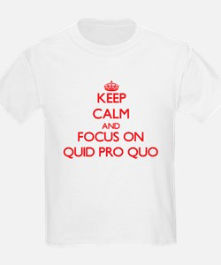 Keep Calm and focus on Quid Pro Quo T-Shirt