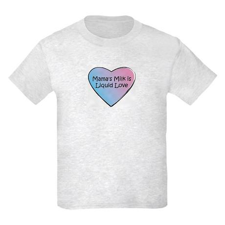 Mama's Milk is Liquid Love Kids Light T-Shirt