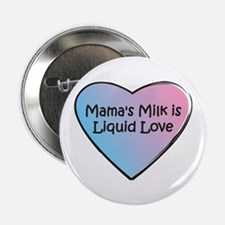 Mama's Milk is Liquid Love Button