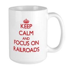 Keep Calm and focus on Railroads Mugs