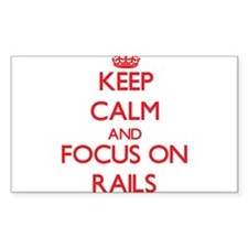 Keep Calm and focus on Rails Decal