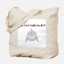 The shark made me do it Tote Bag