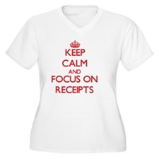 Keep Calm and focus on Receipts Plus Size T-Shirt