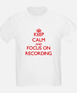 Keep Calm and focus on Recording T-Shirt