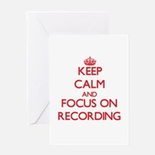 Keep Calm and focus on Recording Greeting Cards