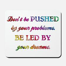 DON'T BE PUSHED Mousepad