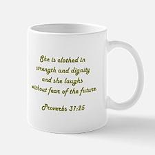 PROVERBS 31:25 Mug