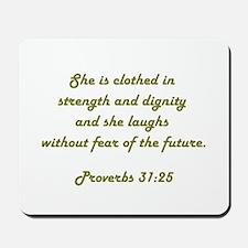 PROVERBS 31:25 Mousepad