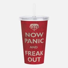Now Panic And Freak Out Acrylic Double-wall Tumble