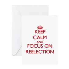 Keep Calm and focus on Reelection Greeting Cards