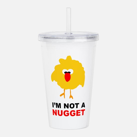 I'm Not A Nugget Acrylic Double-wall Tumbler