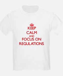 Keep Calm and focus on Regulations T-Shirt