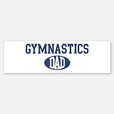Gymnastics dad Bumper Bumper Bumper Sticker