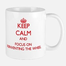 Keep Calm and focus on Reinventing The Wheel Mugs