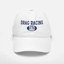 Drag Racing dad Baseball Baseball Cap