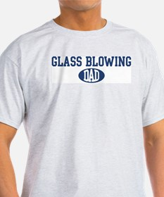 Glass Blowing dad T-Shirt