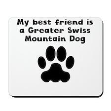 My Best Friend Is A Greater Swiss Mountain Dog Mou