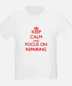 Keep Calm and focus on Repairing T-Shirt