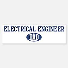 Electrical Engineer dad Bumper Bumper Bumper Sticker