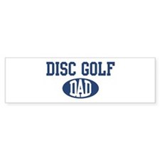 Disc Golf dad Bumper Bumper Sticker