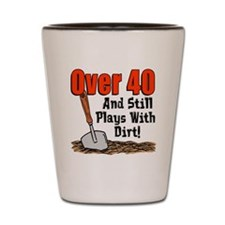 Over 40 Plays With Dirt Shot Glass