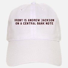 Irony is Jackson on a Central Bank Note Baseball Baseball Cap