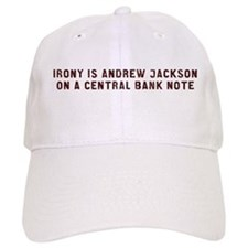 Irony is Jackson on a Central Bank Note Baseball Cap