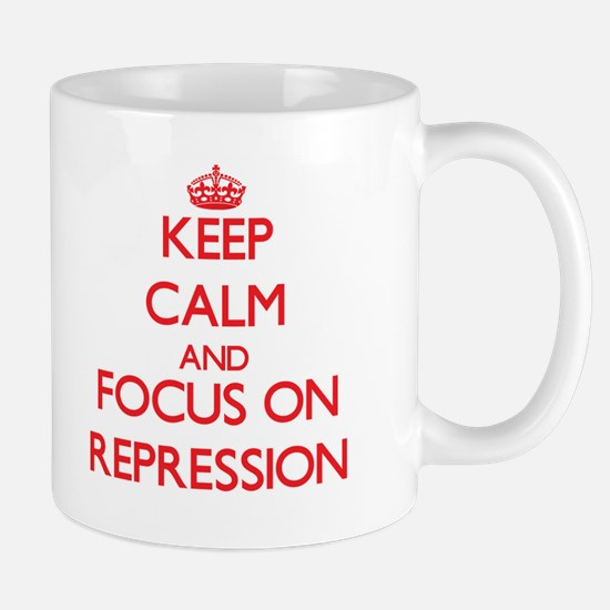 Keep Calm and focus on Repression Mugs