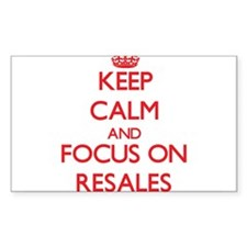 Keep Calm and focus on Resales Decal