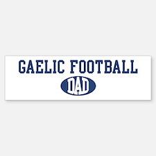 Gaelic Football dad Bumper Bumper Bumper Sticker