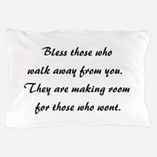 BLESS THOSE WHO... Pillow Case