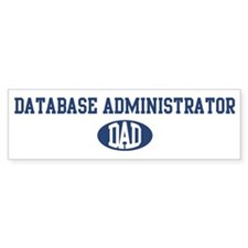 Database Administrator dad Bumper Bumper Sticker