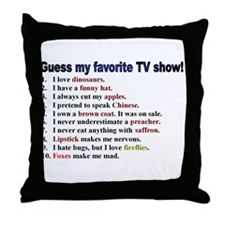 """Guess my favorite TV show"" Firefly Throw Pillow"