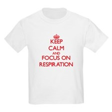 Keep Calm and focus on Respiration T-Shirt