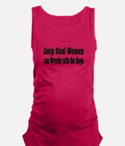 Only real women wrestle Maternity Tank Top