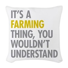 Its A Farming Thing Woven Throw Pillow