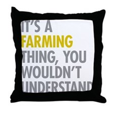Its A Farming Thing Throw Pillow