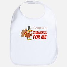 Everyone Is Thankful For Me Bib