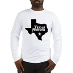 Texas Forever (White Letters) Long Sleeve T-Shirt