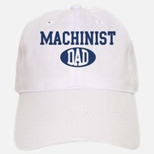 Machinist dad Baseball Baseball Cap