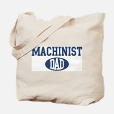 Machinist dad Tote Bag