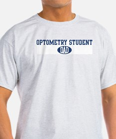 Optometry Student dad T-Shirt